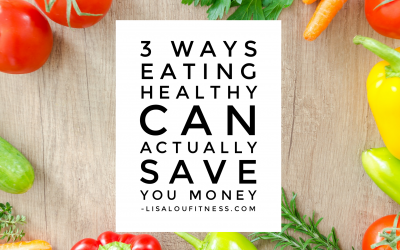 3 Ways Eating Healthy Can Actually SAVE You Money